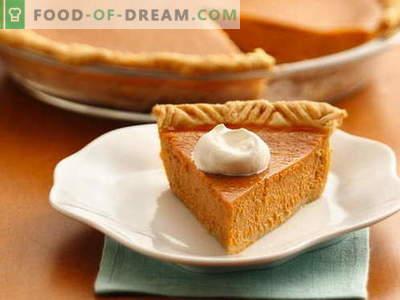 Pumpkin Pie - cele mai bune retete. Cum să gătești în mod corespunzător și gustos o plăcintă de dovleac.